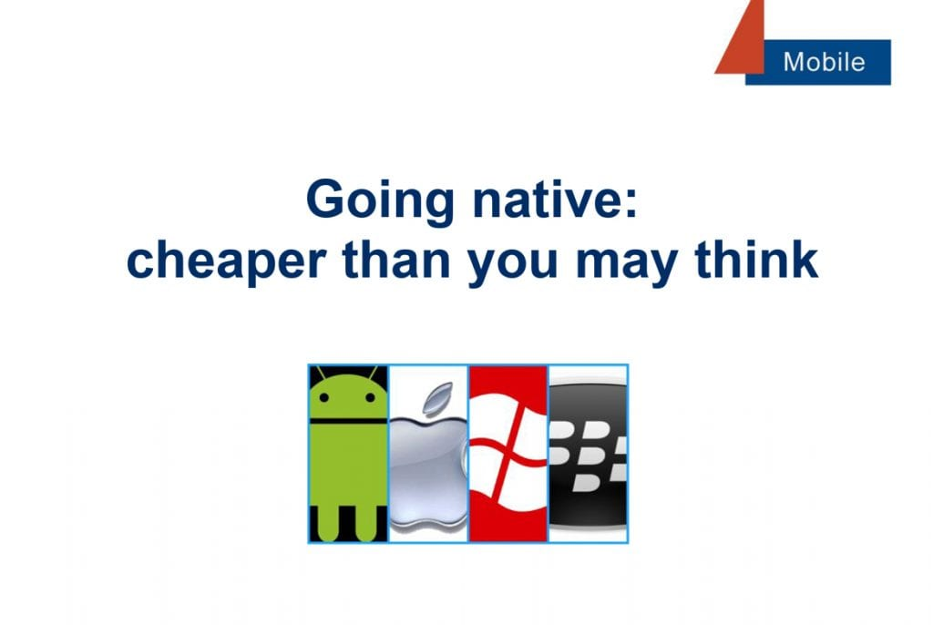 Going native might be cheaper than you think